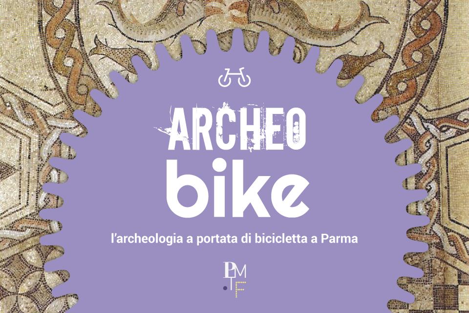 ARCHEO-BIKE | L'archeologia a portata di bicicletta a Parma